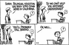 2. Politics: This is a cartoon relating to Ron Unz who sponsored Proposition 227. This bill aimed to eliminate bilingual education programs. This cartoon also illustrates how the ELL is left confused and alone because the educational system under this Proposition allowed no room for the integration of native language or culture in instruction.