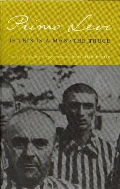 Primo levi if this is a man very hard to read primo levis if this is a man is primo levis memoir of his experiences in the nazi concentration fandeluxe Choice Image