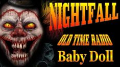 NIGHTFALL Oldtime Radio Drama! Baby Doll