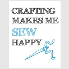 traditional home crafting makes me sew happy quote by EcoPrint, $14.00