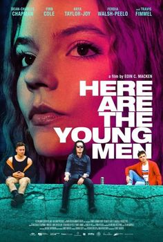 Here Are the Young Men Movie Download | Tags and Chats Dance Movies, Hd Movies, Movies Free, Finn Cole, Anya Taylor Joy, War Film, Adventure Movies, Dean Charles Chapman, Poster