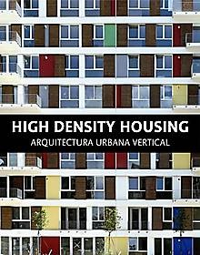 HIGH DENSITY HOUSING - ARQUITECTURA URBANA VERTICAL -