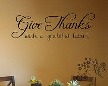 Give Thanks with a grateful heart. - Wall Decals - Wall Vinyl - Wall Decor - Religious wall decal - religious wall art - wall decor sticker