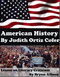 essays on american history by judith ortiz cofer Culture shock leads to identity crisis: a culture study on judith ortiz cofer by thalia ramirez (enwr 106 professor cofer's battle between the aspects she values and the aspects she dislikes from both puerto rican and american culture leads to her puzzling personal conflict of choosing which identity to call her own.