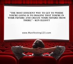 """The most efficient way to get to where you're going is to imagine that you're in your future and create your future from there."" - Ken Elliott www.Manifesting123.com ‪#‎LawOfAttraction‬ ‪#‎Manifesting‬ ‪#‎inspiration‬ ‪#‎motivation‬"