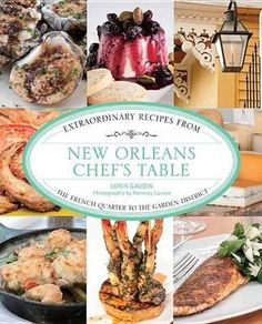 New Orleans Chef's Table. New Orleans is a restaurant city and it's long been that way. Food, cooking and restaurants reflect the spirit of New Orleans, her people and their many cultures and cuisines. Available from Campbelltown campus library. #recipes #cooking #neworleans #cayenne