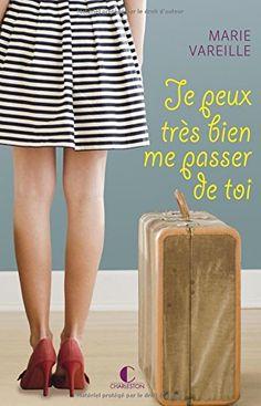 Je peux très bien me passer de toi de Marie Vareille http://www.amazon.fr/dp/2368120378/ref=cm_sw_r_pi_dp_TdZ8vb1TM27H6