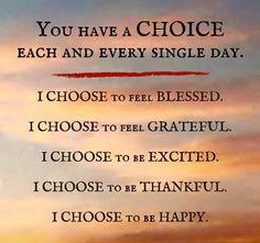 You have a choice each and every day. From Billy Cox motivation.