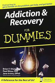 Addiction and Recovery For Dummies by Brian F. Shaw https://www.amazon.com/dp/0764576259/ref=cm_sw_r_pi_dp_wE6Lxb8MJRR9Z