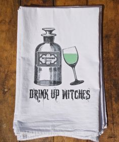 Drink Up Witches Flour Sack Tea Towel by FrenchSilver on Etsy, $10.00