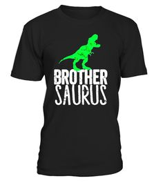 """# BROTHERSAURUS funny brother T-Rex kids Family Matching Shirt .  Special Offer, not available in shops      Comes in a variety of styles and colours      Buy yours now before it is too late!      Secured payment via Visa / Mastercard / Amex / PayPal      How to place an order            Choose the model from the drop-down menu      Click on """"Buy it now""""      Choose the size and the quantity      Add your delivery address and bank details      And that's it!      Tags: Classy funny…"""