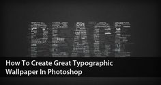 preview create great typographic wallpaper photoshop tutorials text effects photo