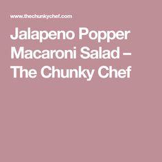 Jalapeno Popper Macaroni Salad – The Chunky Chef