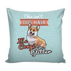 This isn't Dog Hair It's Corgi Glitter Pillow Case