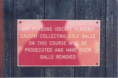 Golf Course - actually saw this sign and understood why in Capetown, South Africa!