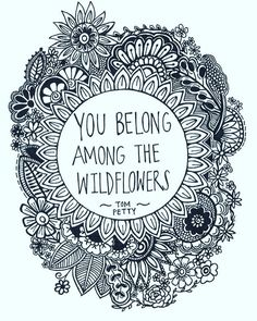 You Belong Among the Wildflowers ink drawing, card-stock print - Trend Quotes 2020 Fantasy Unicorn, Fantasy Angel, The Words, Cool Words, Pretty Words, Beautiful Words, Boho Beautiful, Quotes To Live By, Me Quotes