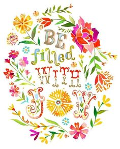 Be filled with joy.