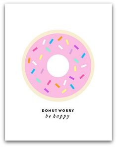 Donut Worry Print: If there's one thing I love as much as a good glazed, it's a pun. So this donut worry print ($20) needs to be on my wall, like now. — Tara Block, associate editor