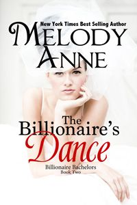 The Billionaire's Dance - Melody Anne. I really like this story.  I love the series so far.  Awesome read.  I have read the preview of the third book and I can't wait to start reading it.