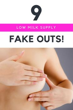 9 low milk supply fake outs for breastfeeding moms and signs of actual low milk supply.