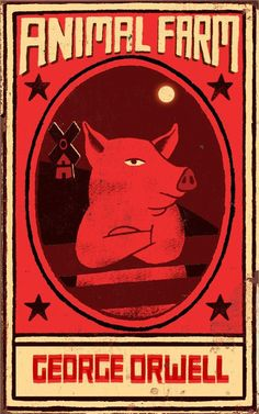 Animal Farm by George Orwell - Illustrator: Paul Thurlby Book Cover Design, Book Design, I Love Books, Good Books, Animal Farm George Orwell, Beautiful Book Covers, Book Jacket, Classic Books, Art Design