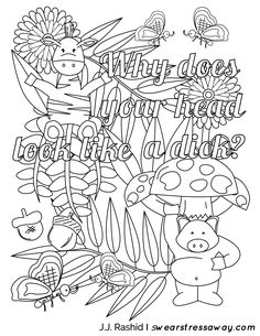 Why does your head look like a dick - Adult Coloring Page - Screw You As*hole - Free Coloring Pages - Comes from the book Screw You As*hole available on Amazon. Visit Swearstressaway.com to find all the sweary coloring pages you want to color. Join our sweary sign up to get entered in our giveaway for a free coloring book