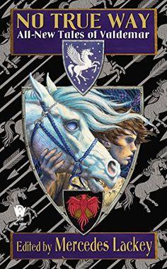 Publication: No True Way: All-New Tales of Valdemar  Editors: Mercedes Lackey Year: 2014-12-02 ISBN: 978-0-7564-0769-8 [0-7564-0769-9] Publisher: DAW Books Pub. Series: DAW Collectors Pub. Series #: 1674  Cover: Jody Lee