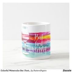 Shop Colorful Watercolor But First Merlot Funny Quote Coffee Mug created by PatternPapers. Coffee Quotes, Coffee Mugs, Modern Mugs, Top Gifts, Motivation Inspiration, Holiday Fun, Wine Glass, Retro Vintage, Create Your Own