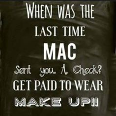 The truth is...,you can get paid to wear make up! www.EyesLipsandLashes.info