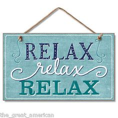 RELAX, RELAX, RELAX Wooden Wood Sign Highland Graphics Made in the USA