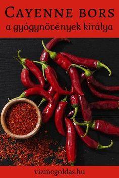 Cayenne bors – a gyógynövények királya Herbs, Stuffed Peppers, Vegetables, Health, Food, Medicine, Magic, Party, Health Care