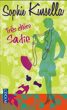 Très chère Sadie - SOPHIE KINSELLA #renaudbray #livre #book #chicklit