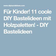 Für Kinder! 11 coole DIY Bastelideen mit Holzpaletten! - DIY Bastelideen
