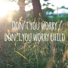 Don't You Worry Child -Swedish House Mafia