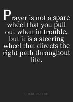 Prayer is not... It is...