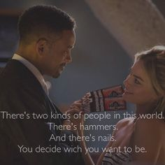 I just love this movie and this phrase. #quotes #Focus #hammers #nails #decision #moviequotes