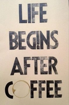 """"""" LIFE BEGINS AFTER COFFEE! """" #coffee #quotes"""