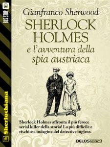 """""""Sherlock Holmes e l'avventura della spia austriaca"""" di Gianfranco Sherwood In una trentina di pagine (ma raddoppiano, se considerate tutto il gravame in termini di catalogo etc. simpaticamente aggiunto dall'editore) l'autore infila: Jack lo squartatore, l'esoterismo, Karl Marx e il nazismo. Una bella marmellata, eh? Sherwood ha uno stile piuttosto piano e lineare che a me ricorda lo stesso Conan Doyle e alla Delos dev'essere … #DelosBooks #DelosDigital #Weird"""