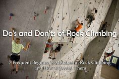 When you first discover rock climbing it might be a revelation for you but you are going to make mistakes, so here are 7 Do's and Don'ts of Rock Climbing.
