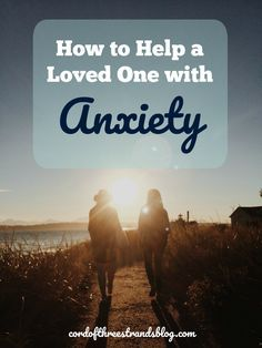 supporting a loved one with anxiety