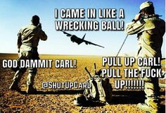 Shut up Carl! Really Funny Memes, Stupid Funny Memes, Funny Relatable Memes, Haha Funny, Funny Texts, Hilarious, Military Jokes, Army Humor, Army Memes