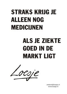 Words Quotes, Wise Words, Sayings, Good To Know, Feel Good, Sarcastic Laugh, Respect Quotes, Dutch Quotes, One Liner