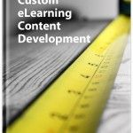 What are the most effective tips for Successful Custom eLearning Content Development? Tina Griffin on Successful Custom eLearning Content Development.