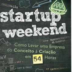 """""""Startup Weekend – Como Levar uma Empresa do Conceito à Criação em 54 horas"""" vai ensinar quem quer ter um negócio, mas não sabe como começar."""