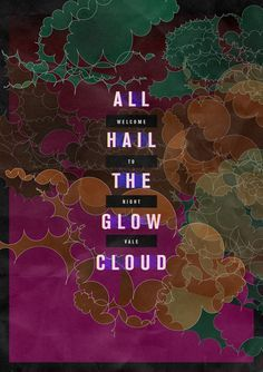 Welcome to Night Vale: All hail the glow cloud.