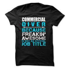 Love being — Commercial-Diver T Shirt, Hoodie, Sweatshirts - teeshirt #Style #Menswear