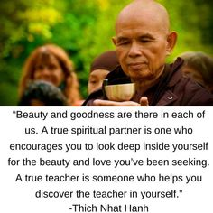 Thich Nhat Hanh, Encouragement, Spirituality, Teacher, Deep, Good Things, Love, Professor, Amor