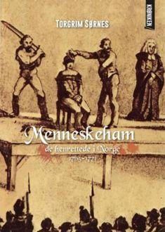 """""""Menneskeham - de henrettede i Norge 1765-1771"""" av Torgrim Sørnes Reading Challenge, Challenges, Books, Movies, Movie Posters, Popsugar, Libros, Films, Book"""