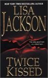 Lisa Jackson:First book of her's I ever read.