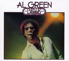 """Al Green The Belle Album (1977)  The first without producer Willie Mitchell and the Hi Records rhythm section and his last album of """"secular"""" music in the Seventies.  Not Grade """"A"""" Al, maybe, but here's a sweet live performance of the title track!"""